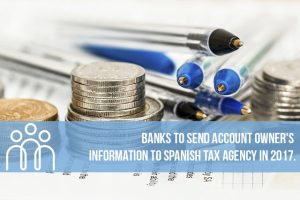 banks to send account owners information to spanish tax agency in 2017