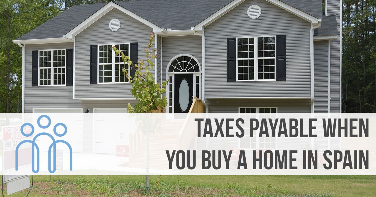 Taxes Payable when you Buy a Home in Spain