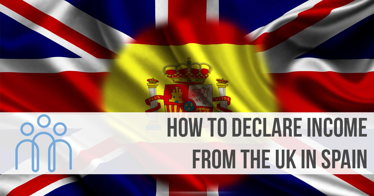 How to declare income from the UK in Spain
