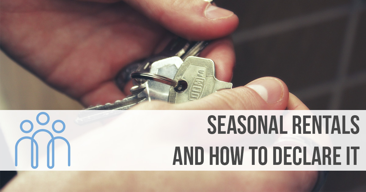 Seasonal Rentals and how to declare it