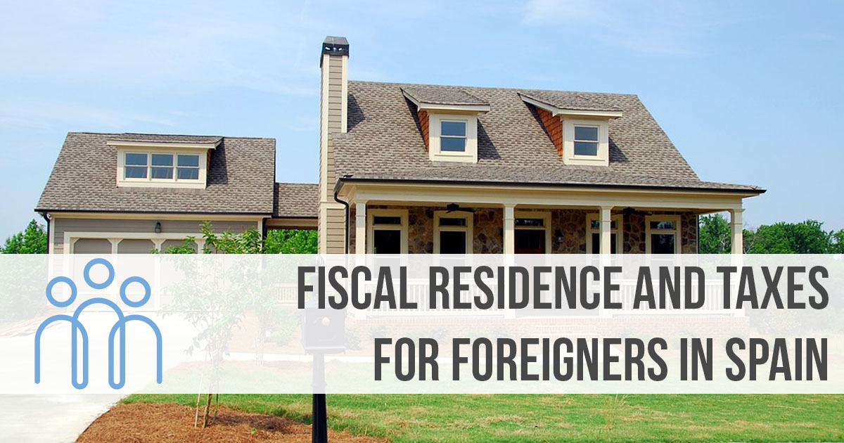 Fiscal Residence and Taxes for Foreigners in Spain