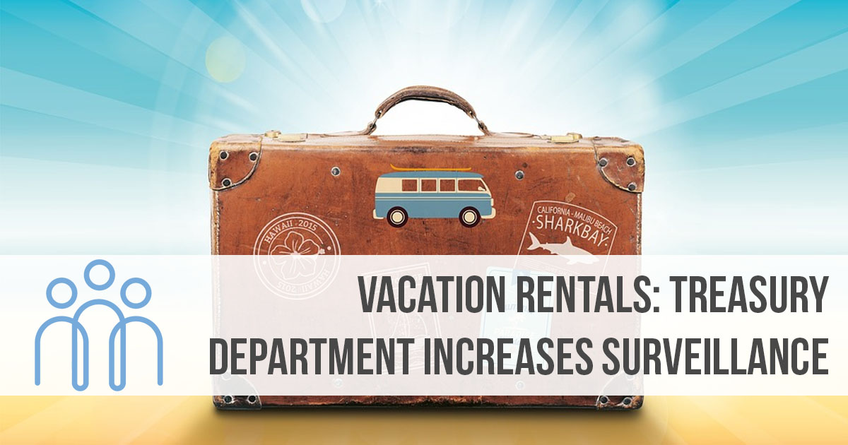 The Treasury Department increases surveillance on seasonal or vacation rentals for tourists