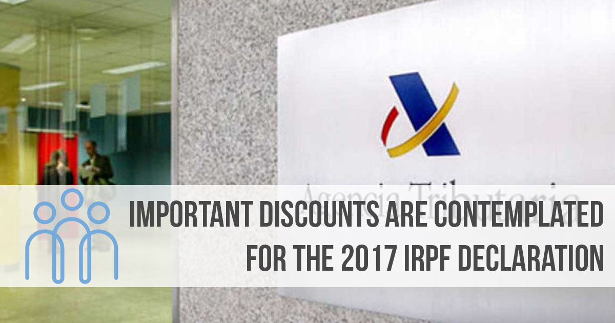 Important discounts are contemplated for the 2017 IRPF declaration