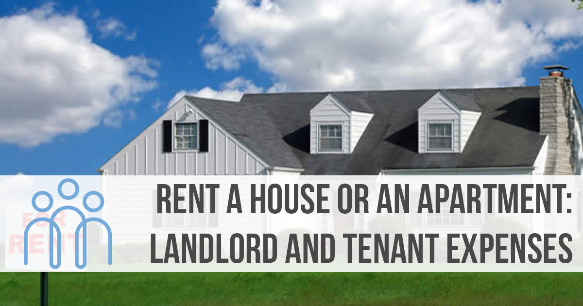 Rent a house or an apartment: Landlord and Tenant expenses